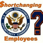 EEOC Shortchanging Employees